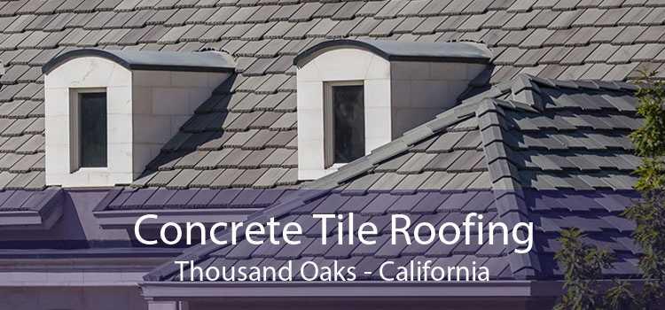 Concrete Tile Roofing Thousand Oaks - California