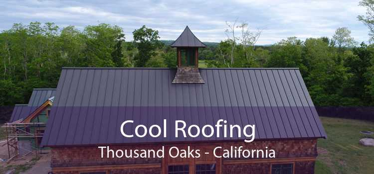 Cool Roofing Thousand Oaks - California