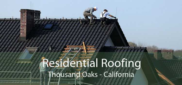 Residential Roofing Thousand Oaks - California