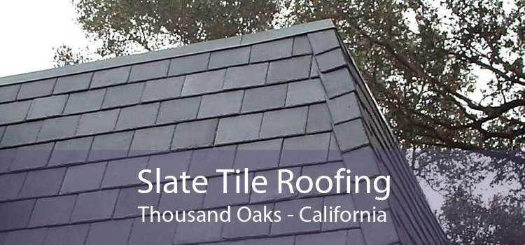 Slate Tile Roofing Thousand Oaks - California