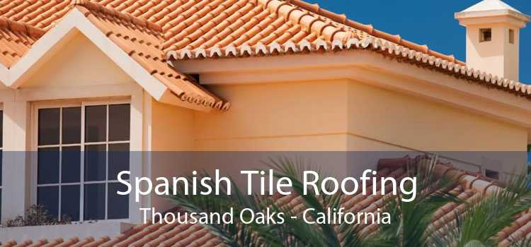 Spanish Tile Roofing Thousand Oaks - California