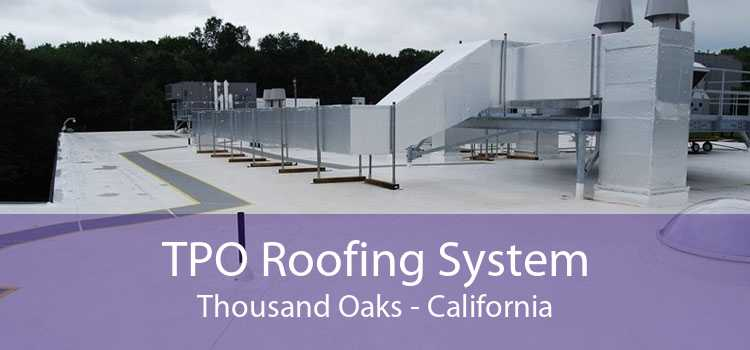 TPO Roofing System Thousand Oaks - California