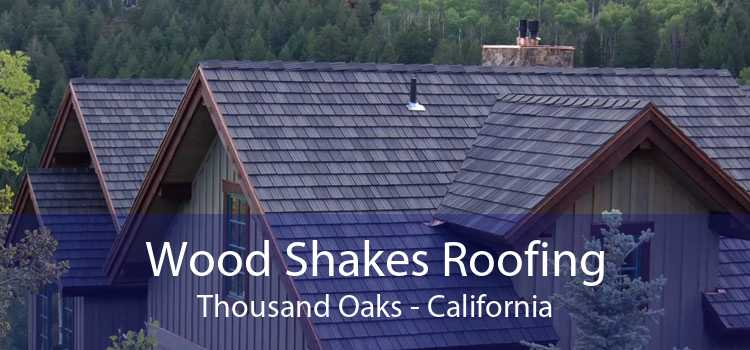 Wood Shakes Roofing Thousand Oaks - California