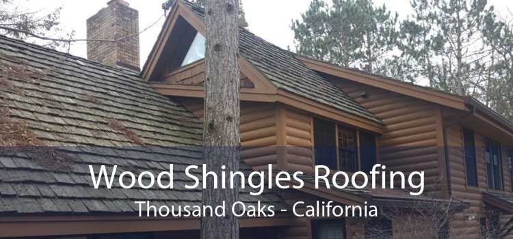 Wood Shingles Roofing Thousand Oaks - California